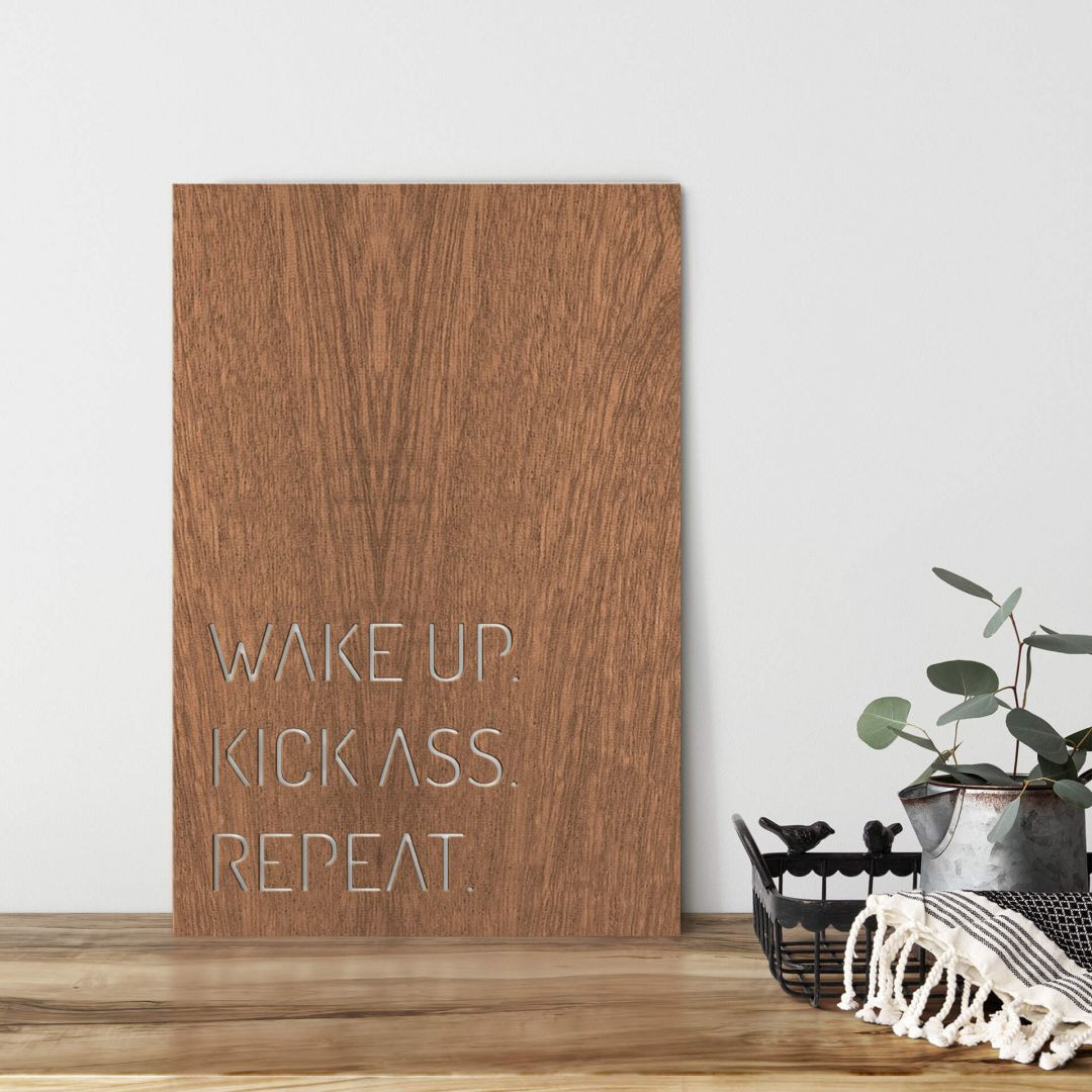 Dekobild Mahagoni - Wake up. Kick ass. Repeat. - WA288679