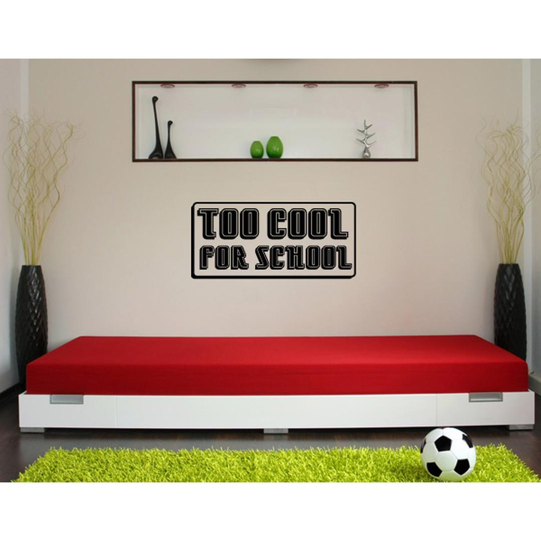 Wandtattoo TOO COOL FOR SCHOOL - TD16829