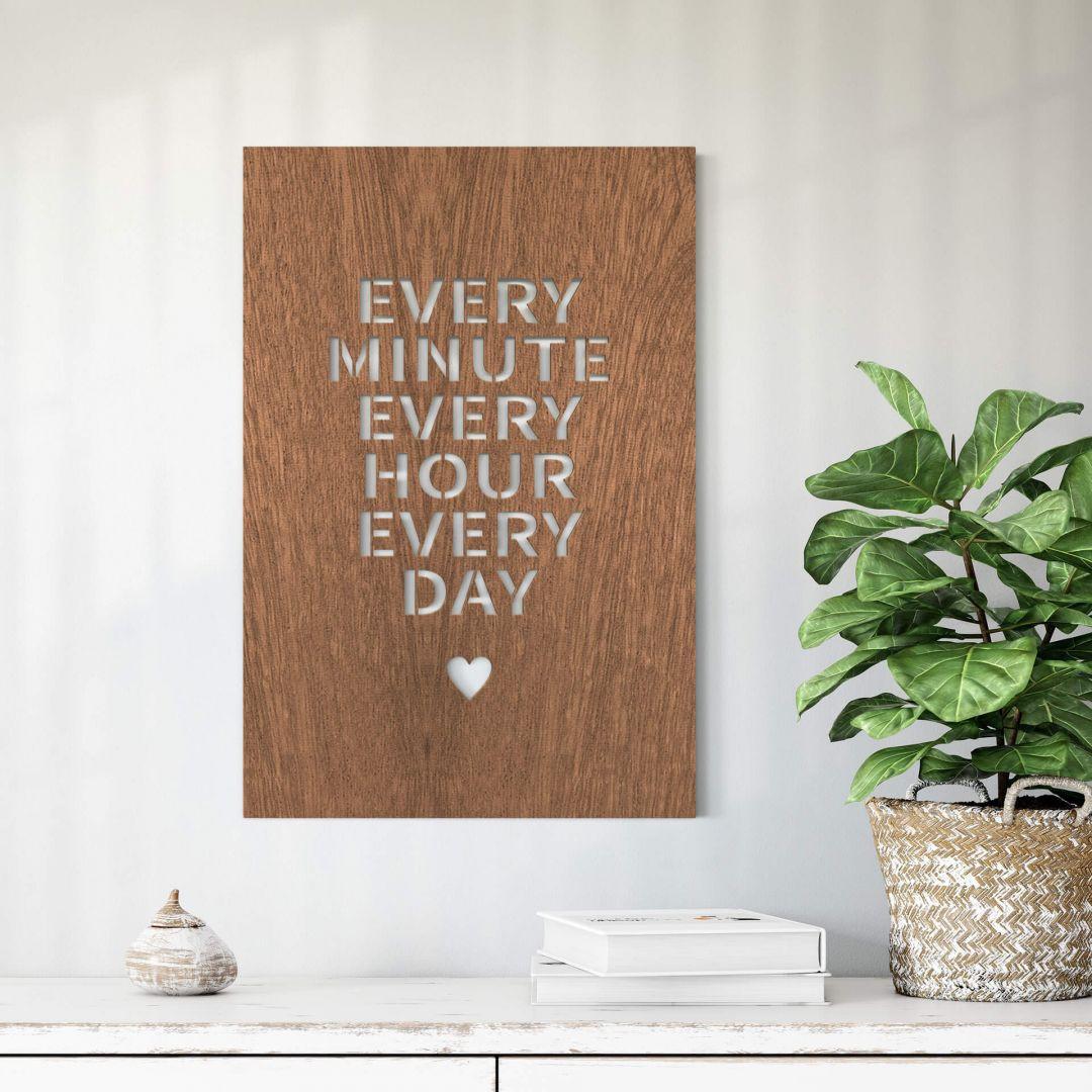 Dekobild Mahagoni - Every minute every hour every day - WA288658