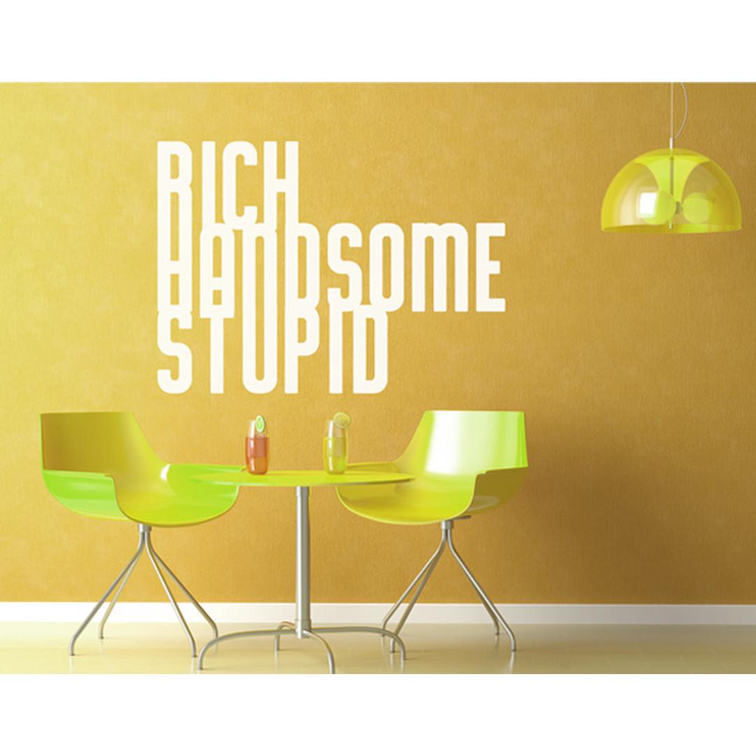 Wandtattoo Rich, handsome, stupid - TD16383