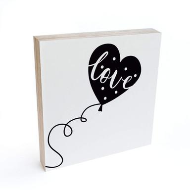 Holzbild zum Hinstellen - Love balloon - 15x15cm