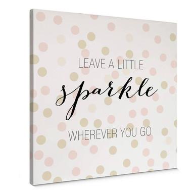 Leinwandbild Confetti & Cream - Leave a little sparkle wherever you go - Quadratisch