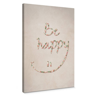 Leinwandbild Be happy