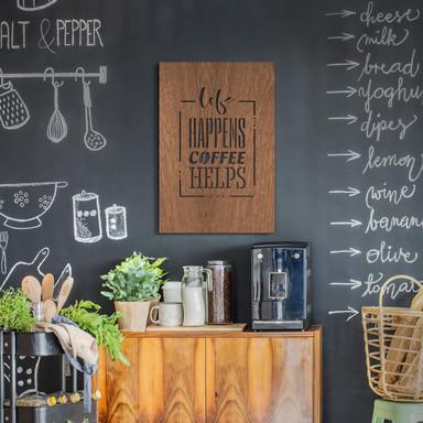 Dekobild Mahagoni - Life happens coffee helps