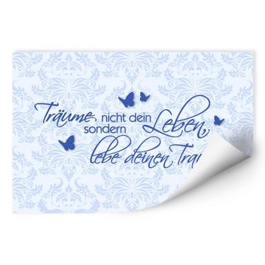 Wallprint Träume nicht dein Leben... Blau