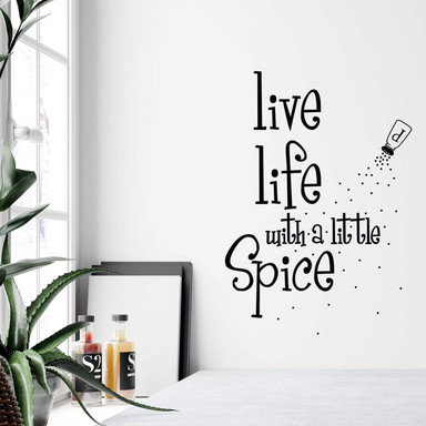 Wandtattoo Live life with a little Spice