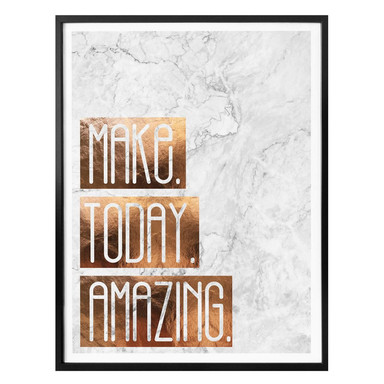 Poster Kupferoptik - Make Today Amazing