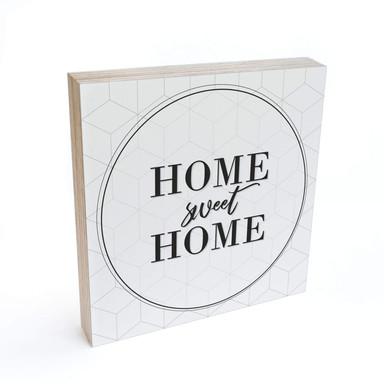Holzbild zum Hinstellen - Home sweet home - 15x15cm