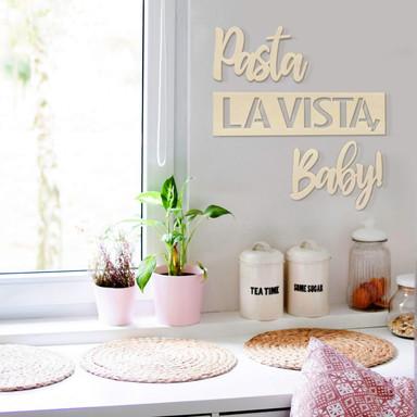 Holzdeko Pappel - Pasta La Vista Baby
