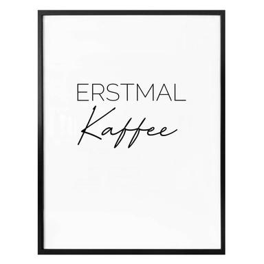 Poster Erstmal Kaffee