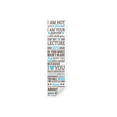 Wallprint I am not your friend - I am your parent... 1