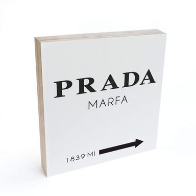 Holzbild zum Hinstellen - Prada Marfa - 15x15cm