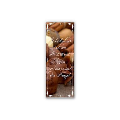 Hartschaumbild Schokolade ist die Antwort… - Panorama
