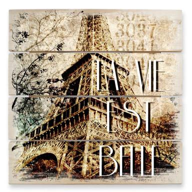 Holzbild La Vie est Belle - Vintage