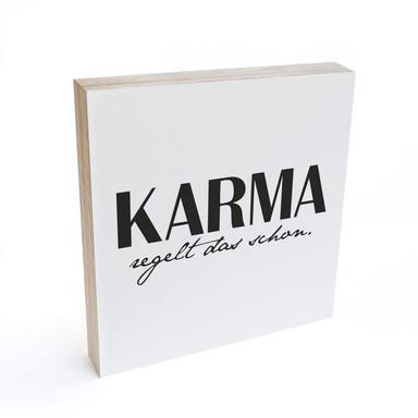 Holzbild zum Hinstellen - Karma regelt das schon - 15x15cm - Bild 1