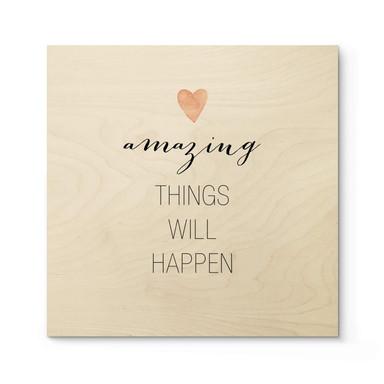 Holzposter Confetti & Cream - Amazing things will happen - Quadratisch