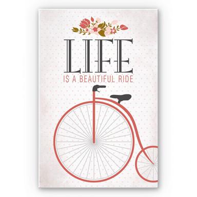 Wandbild Life is a beautiful Ride