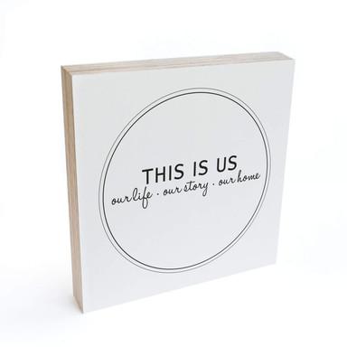 Holzbild zum Hinstellen - This is us - 15x15cm