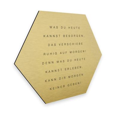 Hexagon - Alu-Dibond-Goldeffekt - Was du heute kannst besorgen...