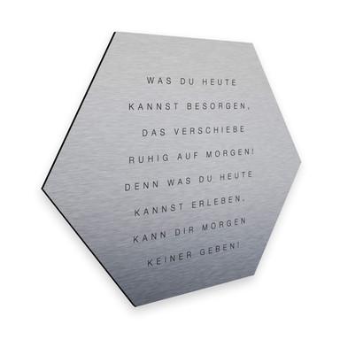Hexagon - Alu-Dibond-Silbereffekt - Was du heute kannst besorgen...
