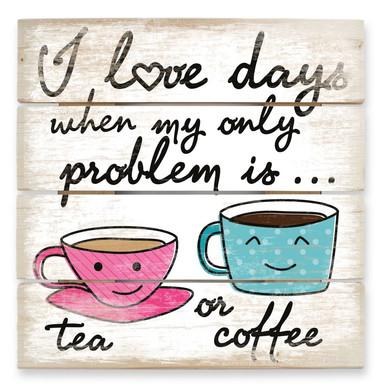 Holzbild Tea or Coffee