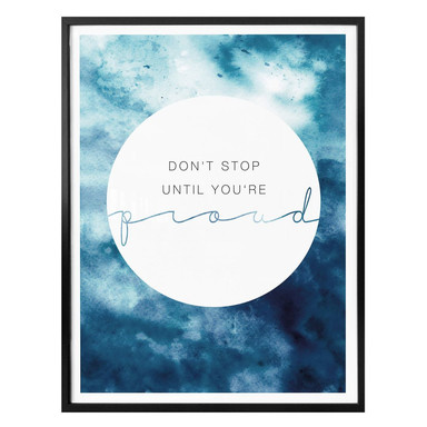 Poster - Don´t stop until you are proud