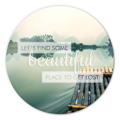 Glasbild Let`s find some beautiful Place - rund