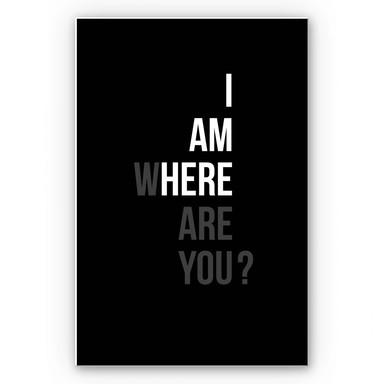 Wandbild I am here where are you