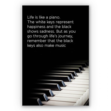 Wandbild Life is like a piano...