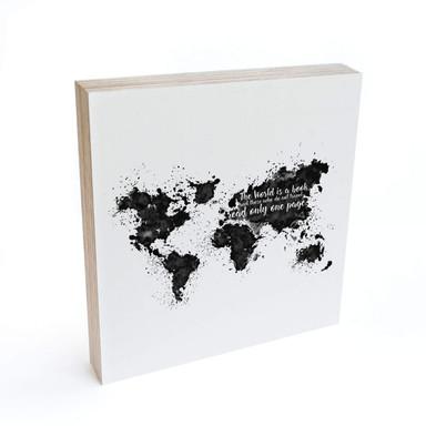 Holzbild zum Hinstellen - The World is a book - 15x15cm