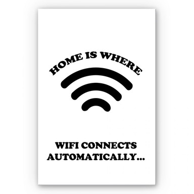Wandbild Home is where wifi connects automatically