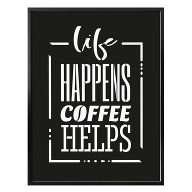 Poster Life happens coffee helps