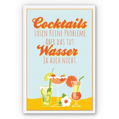 Wandbild Cocktails lösen keine Probleme...
