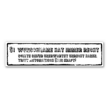 Hartschaum-Dekoschild Wunschtext + Name - Wunschname hat immer Recht