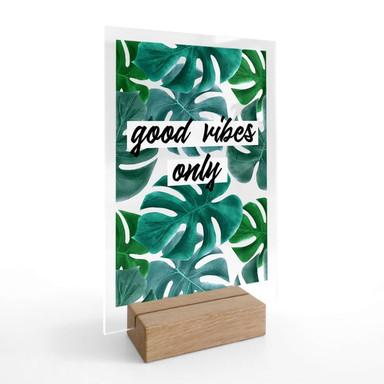 Tischaufsteller Good vibes only