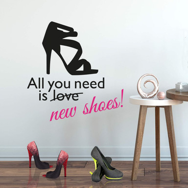 Wandtattoo All you need is new shoes! (2-farbig)