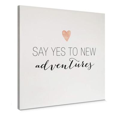 Leinwandbild Confetti & Cream - Say yes to new adventures