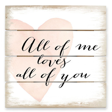 Holzbild Confetti & Cream - All of me loves all of you