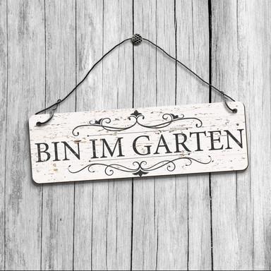 Deko Schild - Bin im Garten