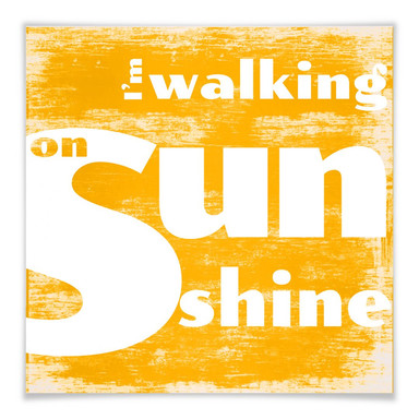 Poster Walking on Sunshine - quadratisch