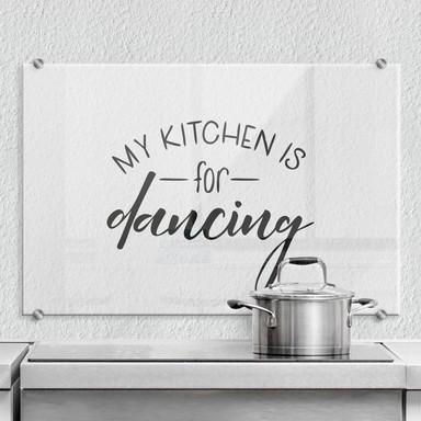 Spritzschutz - My kitchen is for dancing