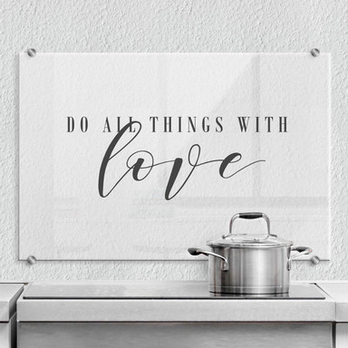 Spritzschutz - Do all things with love