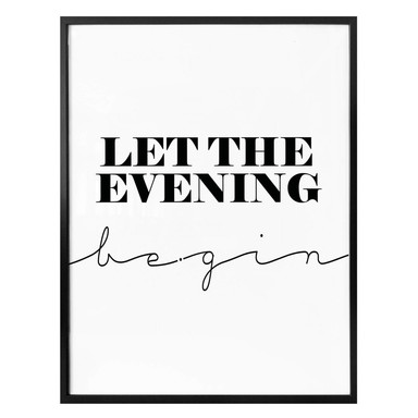 Poster - Let the evening be-gin