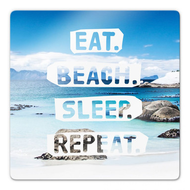 Glasbild Eat. Beach. Sleep. Repeat. - quadratisch