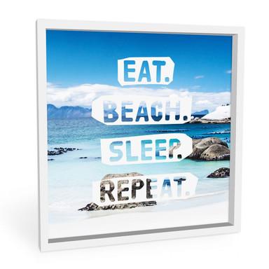 Hartschaumbild Eat. Beach. Sleep. Repeat. - quadratisch
