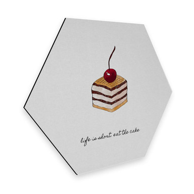 Hexagon - Alu-Dibond Orara Studio - Life is short eat the Cake