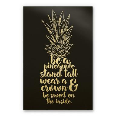 Alu-Dibond-Goldeffekt - Be a pineapple