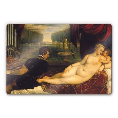 Glasbild Tizian - Venus mit dem Orgelspieler
