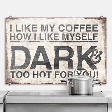 Spritzschutz I like my Coffee how I like myself