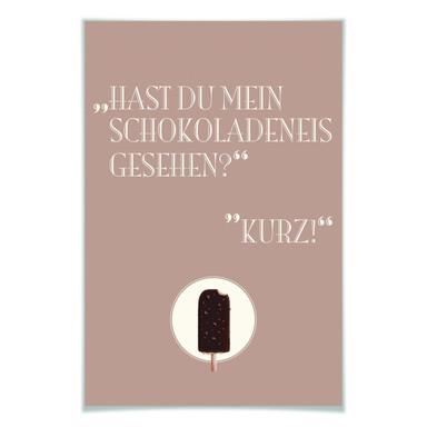 Poster Hast du mein Schokoladeneis gesehen?